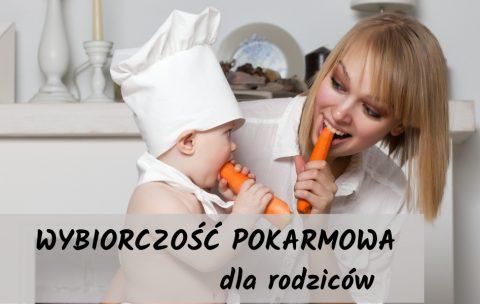 Wybiórczość pokarmowa - szkolenie dla rodziców